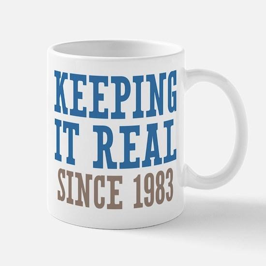 Keeping It Real Since 1983 Mug