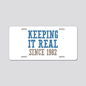 Keeping It Real Since 1982 Aluminum License Plate