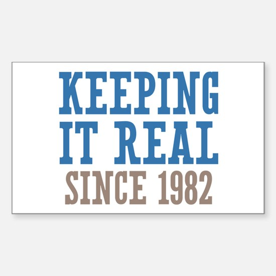 Keeping It Real Since 1982 Sticker (Rectangle)