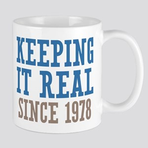 Keeping It Real Since 1978 Mug