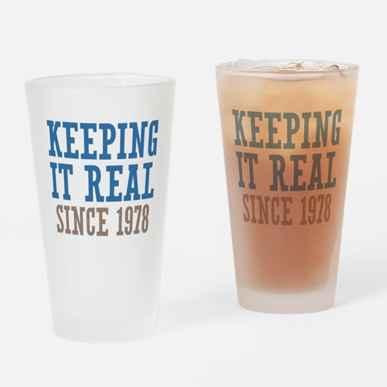 Keeping It Real Since 1978 Drinking Glass