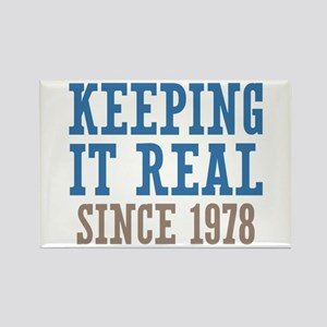 Keeping It Real Since 1978 Rectangle Magnet