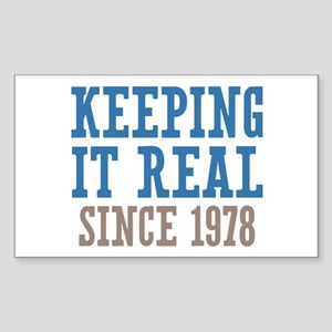 Keeping It Real Since 1978 Sticker (Rectangle)