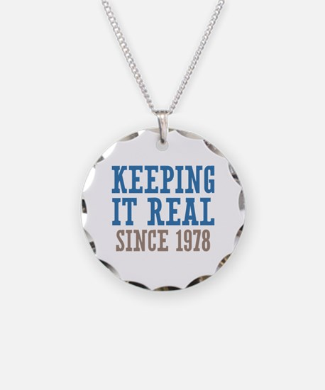 Keeping It Real Since 1978 Necklace