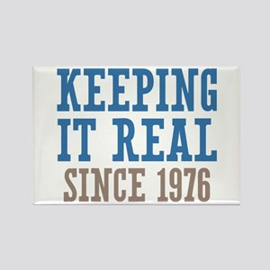 Keeping It Real Since 1976 Rectangle Magnet