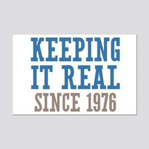 Keeping It Real Since 1976 Mini Poster Print