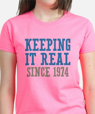 Keeping It Real Since 1974 Women's Dark T-Shirt