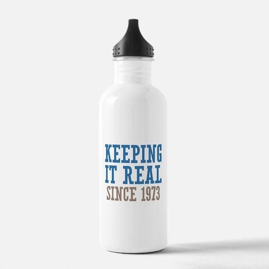 Keeping It Real Since 1973 Water Bottle
