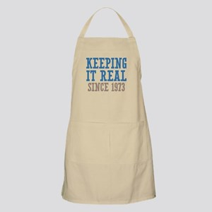 Keeping It Real Since 1973 Apron