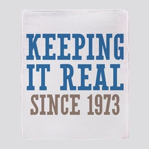 Keeping It Real Since 1973 Throw Blanket