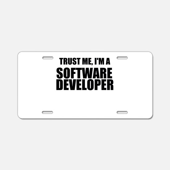 Trust Me, Im A Software Developer Aluminum License