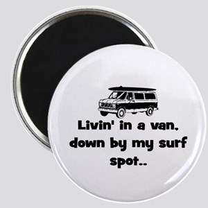 LIVIN' IN A VAN - DOWN BY SURF SPOT Magnet