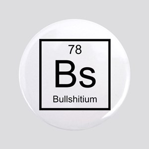 "Bs Bullshitium Element 3.5"" Button"