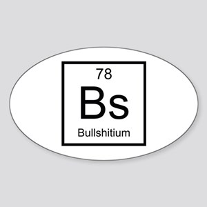 Bs Bullshitium Element Sticker (Oval)