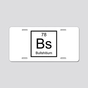 Bs Bullshitium Element Aluminum License Plate