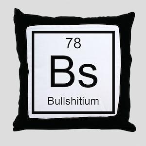 Bs Bullshitium Element Throw Pillow
