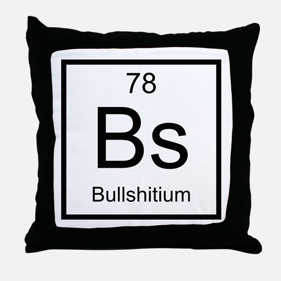 Bs Bullshitium Element Throw Pillow