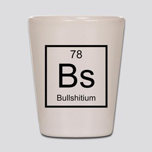 Bs Bullshitium Element Shot Glass