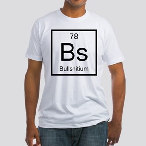 Bs Bullshitium Element Fitted T-Shirt