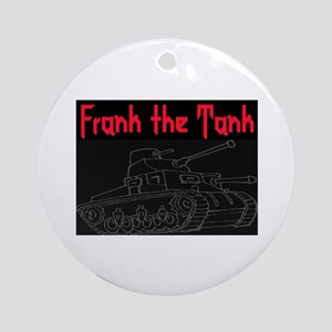 FRANK THE TANK Ornament (Round)