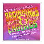 ACIM-Miracles are Beginnings & Endings Tile