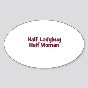 Half LADYBUG Half Woman Oval Sticker