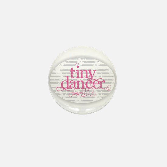 Tiny Dancer - Pink Mini Button