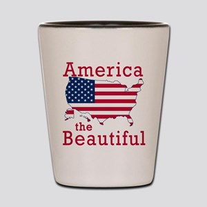 AMERICA the BEAUTIFUL Shot Glass