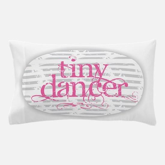 Tiny Dancer - Pink Pillow Case