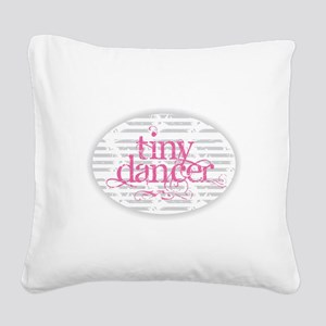 Tiny Dancer - Pink Square Canvas Pillow