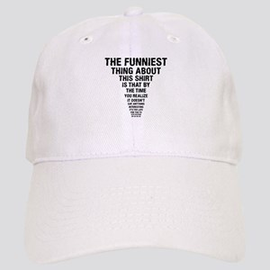 The Funniest Thing Baseball Cap