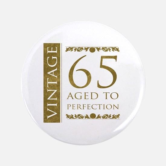 "Fancy Vintage 65th Birthday 3.5"" Button"