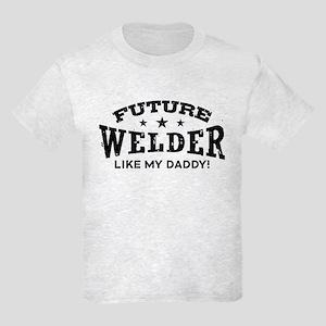 Future Welder Like My Daddy Kids Light T-Shirt
