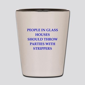 glass houses Shot Glass