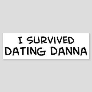 Survived Dating Danna Bumper Sticker