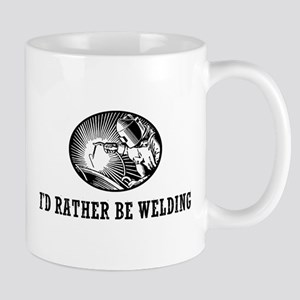 I'd Rather Be Welding Mug