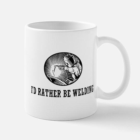 I'd Rather Be Welding Mug
