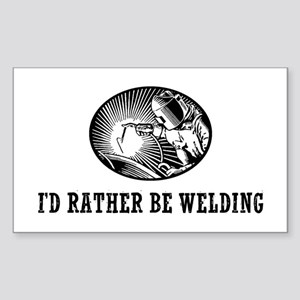 I'd Rather Be Welding Sticker (Rectangle)