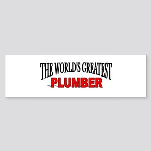 """The World's Greatest Plumber"" Bumper Sticker"