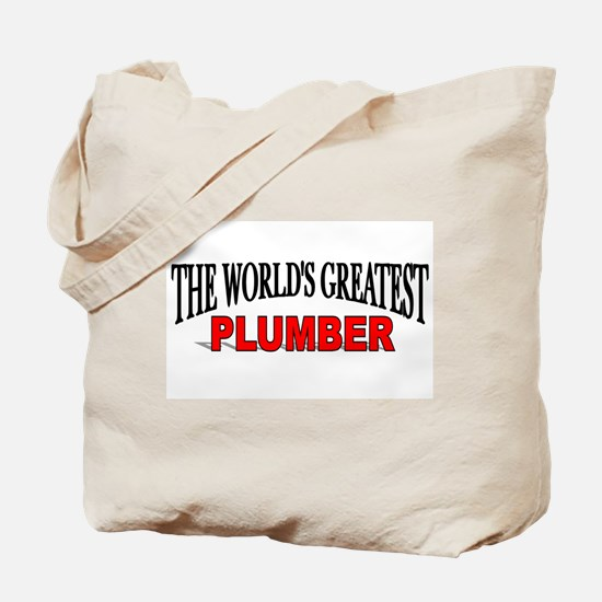 """""""The World's Greatest Plumber"""" Tote Bag"""