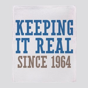 Keeping It Real Since 1964 Throw Blanket