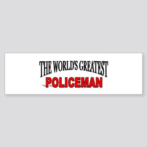 """The World's Greatest Policeman"" Bumper Sticker"