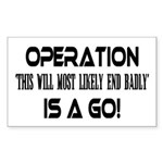 Operation This will end badly Sticker (Rectangular