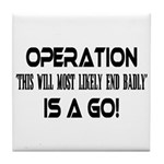 Operation This will end badly Tile Coaster