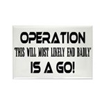 Operation This will end badly Rectangle Magnet (10