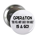 Operation This will end badly Button