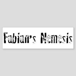 Fabian's Nemesis Bumper Sticker