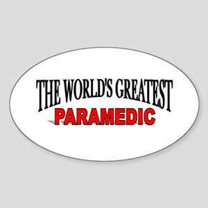 """The World's Greatest Paramedic"" Oval Sticker"