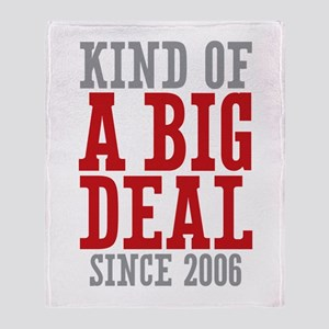 Kind of a Big Deal Since 2006 Throw Blanket
