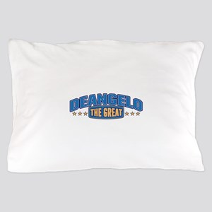The Great Deangelo Pillow Case
